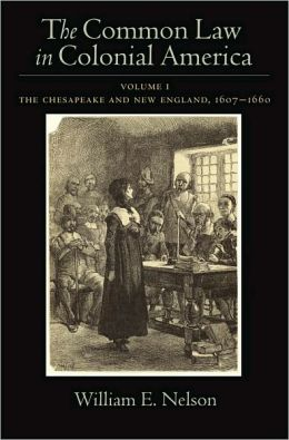 The Common Law of Colonial America: Volume I: The Chesapeake and New England 1607-1660: Volume I: The Chesapeake and New England 1607-1660