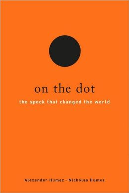 On the Dot: The Speck That Changed the World: The Speck That Changed the World