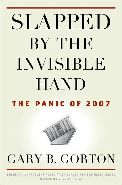 Slapped by the Invisible Hand: The Panic of 2007