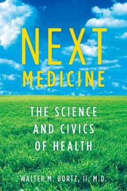 Next Medicine : The Science and Civics of Health