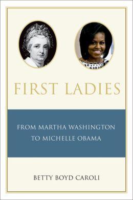 First Ladies: From Martha Washington to Michelle Obama