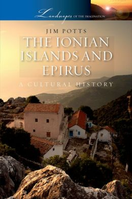 The Ionian Islands and Epirus: A Cultural History