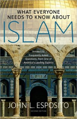 What Everyone Needs to Know about Islam: Second Edition