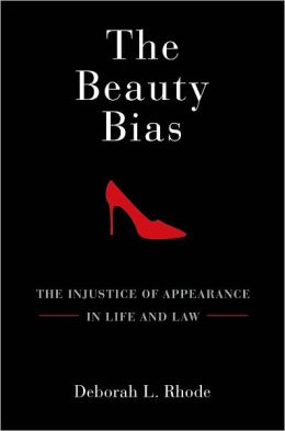 The Beauty Bias: The Injustice of Appearance in Life and Law
