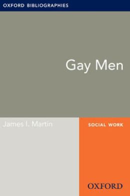 Gay Men: Oxford Bibliographies Online Research Guide