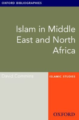 Islam in Middle East and North Africa: Oxford Bibliographies Online Research Guide