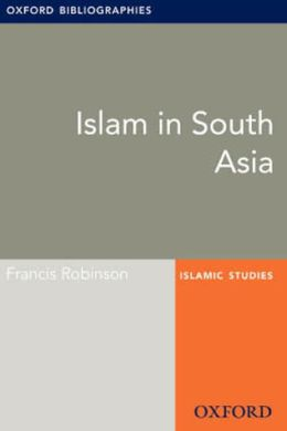 Islam in South Asia: Oxford Bibliographies Online Research Guide
