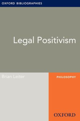 Legal Positivism: Oxford Bibliographies Online Research Guide