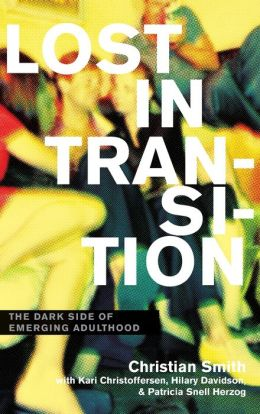 Lost in Transition: The Dark Side of Emerging Adulthood