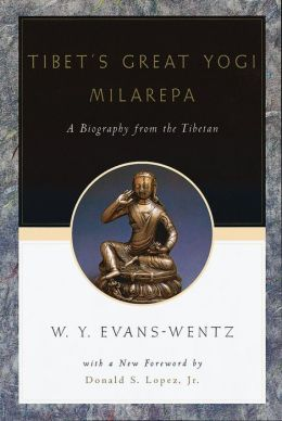 Tibet's Great Yogi Milarepa: A Biography from the Tibetan being the Jetsun-Kabbum or Biographical History of Jetsun-Milarepa, According to the Late Lama Kazi Dawa-Samdup's English Rendering