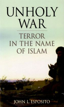 Unholy War: Terror in Name of Islam