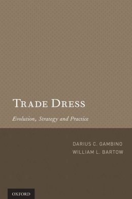Trade Dress: Evolution, Strategy and Practice