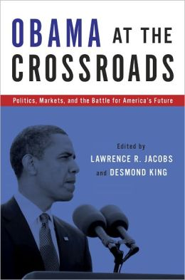 Obama at the Crossroads: Politics, Markets, and the Battle for America's Future