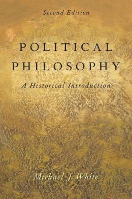Political Philosophy: An Historical Introduction
