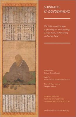 Shinran's Kyogyoshinsho: The Collection of Passages Expounding the True Teaching, Living, Faith, and Realizing of the Pure Land