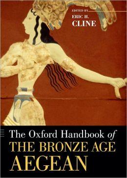 The Oxford Handbook of the Bronze Age Aegean