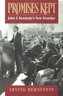 Promises Kept: John F. Kennedy's New Frontier