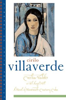 Cecilia Valdes or El Angel Hill: A Novel of Nineteenth-Century Cuba (Library of Latin America Series)