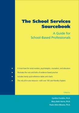 The School Services Sourcebook A Guide for School-Based Professionals
