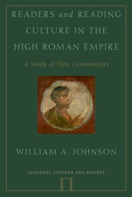 Readers and Reading Culture in the High Roman Empire: A Study of Elite Communities