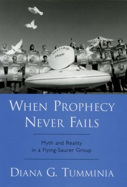 When Prophecy Never Fails: Myth and Reality in a Flying-Saucer Group
