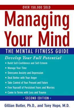 Managing Your Mind: The Mental Fitness Guide : The Mental Fitness Guide