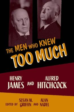 The Men Who Knew Too Much : Henry James and Alfred Hitchcock