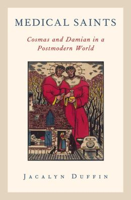 Medical Saints: Cosmas and Damian in a Postmodern World