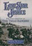 Lone Star Justice by Robert Utley