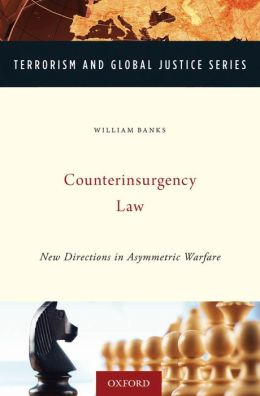 Counterinsurgency Law: New Directions in Asymmetric Warfare
