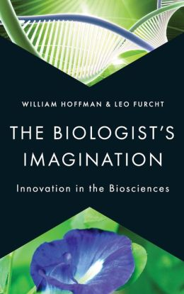 The Biologist's Imagination: Innovation in the Biosciences
