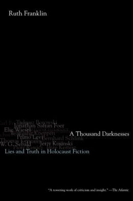 A Thousand Darknesses: Lies and Truth in Holocaust Fiction