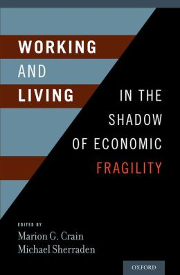 Working and Living in the Shadow of Economic Fragility