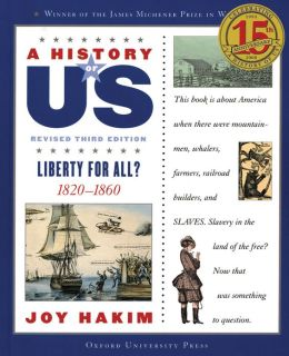 A History of US: Liberty for All?: 1820-1860 A History of US Book Five