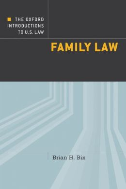 The Oxford Introductions to U.S. Law: Family Law