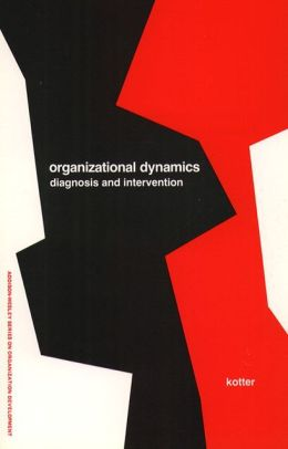 Organizational Dynamics: Diagnosis and Intervention