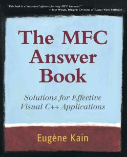 MFC Answer Book: Solutions for Effective Visual C++ Applications