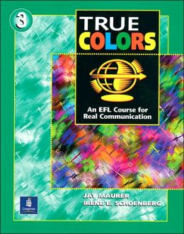 Student's Book, Level 3, True Colors: An EFL Course for Real Communication
