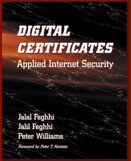 Digital Certificates: Applied Internet Security (with CD-ROM)