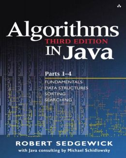 Algorithms in Java, Third Edition, Parts 1-4: Fundamentals, Data Structures, Sorting, Searching