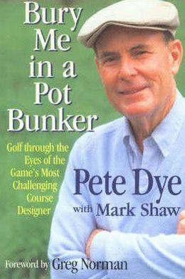 Bury Me in a Pot Bunker; Eighteen Holes Then Change to Course of the Game