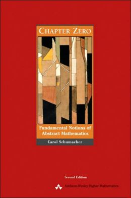 Chapter Zero: Fundamental Notions of Abstract Mathematics