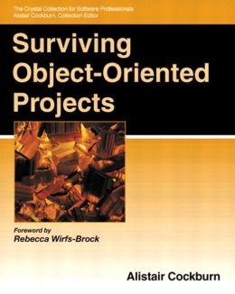 Surviving Object-Oriented Projects: A Managers Guide (Addison-Wesley Object Technology Series)