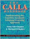 CALLA Handbook: Implementing the Cognitive Academic Language Learning