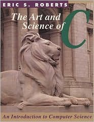 The Art and Science of C: A Library Based Introduction to Computer Science