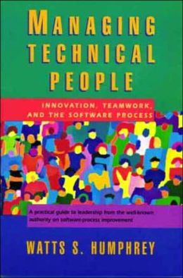 Managing Technical People: Innovation, Teamwork, and the Software Process
