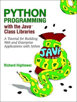 Python Programming with the Java Class Libraries: A Tutorial for Building Web and Enterprise Applications with Jython