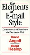 Elements of E-Mail Style: Communicate Effectively via Electronic Mail