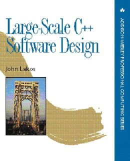 Large-Scale C++ Software Design (Addison-Wesley Professional Computing Series)