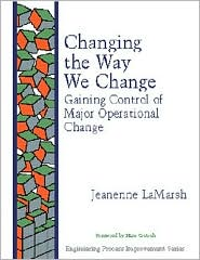 Changing the Way We Change: Gaining Control of Major Operational Change